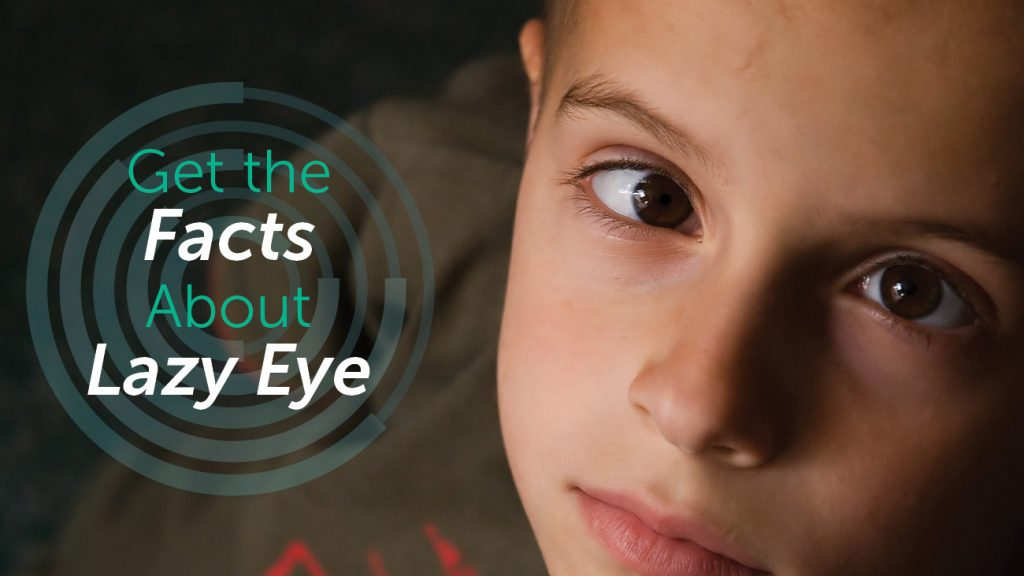 Get the Facts About Lazy Eye